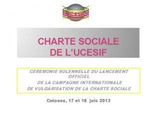 CHARTE SOCIALE DE LUCESIF CEREMONIE SOLENNELLE DU LANCEMENT
