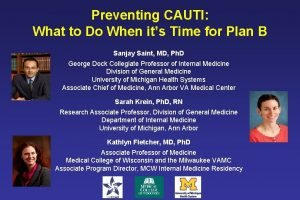 Preventing CAUTI What to Do When its Time