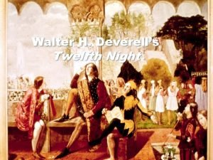 Walter H Deverells Twelfth Night Who was Walter