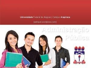 Universidade Federal de Alagoas Campus Arapiraca admpub wordpress