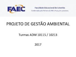 PROJETO DE GESTO AMBIENTAL Turmas ADM 10115 10213