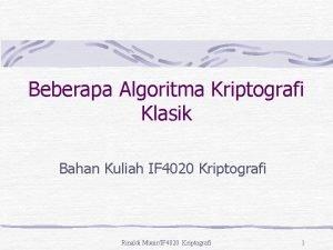 Beberapa Algoritma Kriptografi Klasik Bahan Kuliah IF 4020