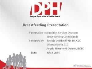 Breastfeeding Presentation to Nutrition Services Directors Breastfeeding Coordinators