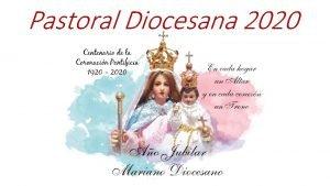 Pastoral Diocesana 2020 Justificacin Teolgico Pastoral Momento importante