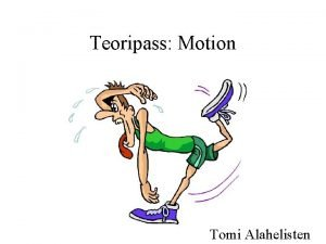 Teoripass Motion Tomi Alahelisten Vad r kondition Vad