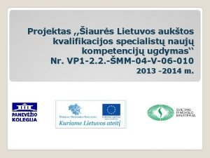 Projektas iaurs Lietuvos auktos kvalifikacijos specialist nauj kompetencij