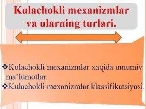 Kulachokli mexanizmlar va ularning turlari v Kulachokli mexanizmlar