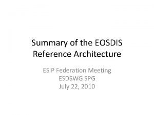Summary of the EOSDIS Reference Architecture ESIP Federation