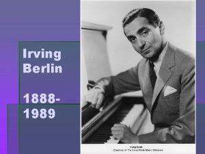 Irving Berlin 18881989 Irving Berlins Life Born on