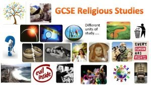 GCSE Religious Studies Different units of study There