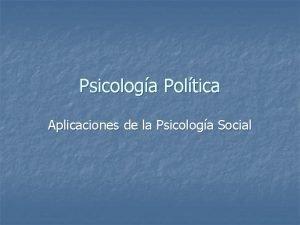 Psicologa Poltica Aplicaciones de la Psicologa Social Poltica