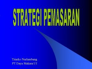 Triarko Nurlambang PT Daya Makara UI Marketing Pemasaran