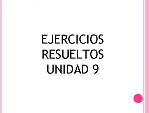 EJERCICIOS RESUELTOS UNIDAD 9 EJERCICIOS RESUELTOS PARA NGULOS