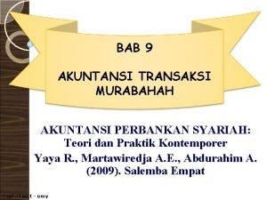 BAB 9 AKUNTANSI TRANSAKSI MURABAHAH AKUNTANSI PERBANKAN SYARIAH