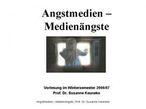 Angstmedien Medienngste Vorlesung im Wintersemester 200607 Prof Dr