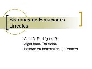 Sistemas de Ecuaciones Lineales Glen D Rodrguez R