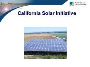 California Solar Initiative Content Overview of CSI CSI
