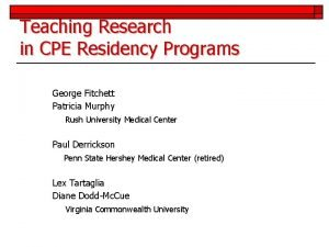 Teaching Research in CPE Residency Programs George Fitchett
