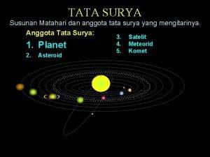 TATA SURYA Susunan Matahari dan anggota tata surya