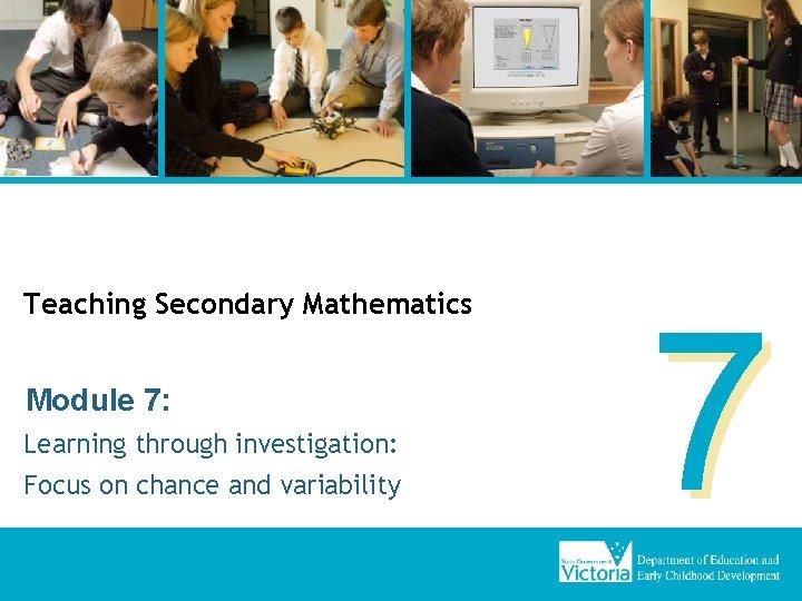 Teaching Secondary Mathematics Module 7 Learning through investigation