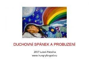 DUCHOVN SPNEK A PROBUZEN 2017 Lubo Patoka www