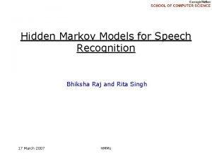 Hidden Markov Models for Speech Recognition Bhiksha Raj