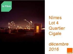 la Fibre Ville Nmes Lot 4 Quartier Cigale
