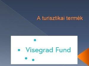 A turisztikai termk Dr Gonda Tibor 2017 Turisztikai