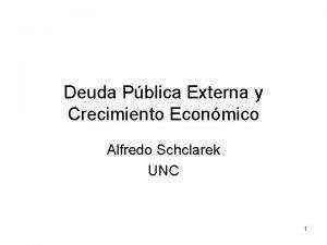 Deuda Pblica Externa y Crecimiento Econmico Alfredo Schclarek
