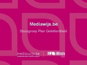 Mediawijs be Stuurgroep Plan Geletterdheid Definitie Mediawijsheid Het