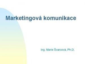 Marketingov komunikace Marketingov komunikace 1 Zkladn terminologie TERMINOLOGIE