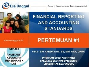 FINANCIAL REPORTING AND ACCOUNTING STANDARDS PERTEMUAN 1 EBA