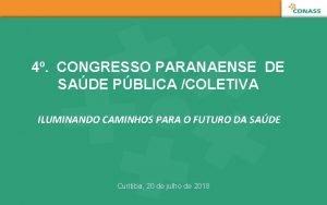 4 CONGRESSO PARANAENSE DE SADE PBLICA COLETIVA ILUMINANDO