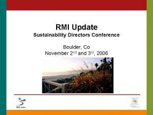 RMI Update Sustainability Directors Conference Boulder Co November