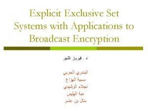 Broadcast Encryption Clients Server 1 server n clients