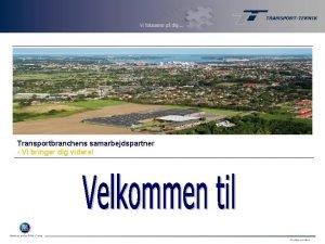 Transportbranchens samarbejdspartner Vi bringer dig videre Member of