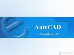 Auto CAD Curso Bsico 2 D Auto CAD