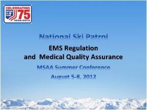 EMS Regulation and Medical Quality Assurance EMS Regulation