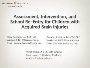 Assessment Intervention and School ReEntry for Children with