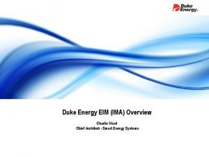 Duke Energy EIM IMA Overview Charlie Ward Chief