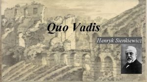 Quo Vadis Henryk Sienkiewicz powie historyczna wtek obyczajowy