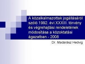 A kzalkalmazottak jogllsrl szl 1992 vi XXXIII trvny