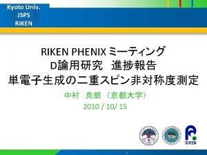 Kyoto Univ JSPS RIKEN PHENIX n PHENIX heavy