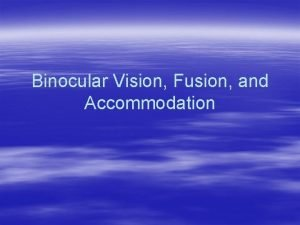 Binocular Vision Fusion and Accommodation Fusion Development in