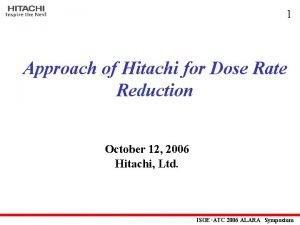 1 Approach of Hitachi for Dose Rate Reduction