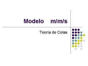 Modelo mms Teora de Colas SISTEMA MULTIPLE MMs