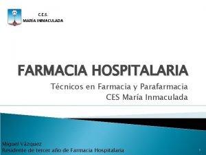 FARMACIA HOSPITALARIA Tcnicos en Farmacia y Parafarmacia CES