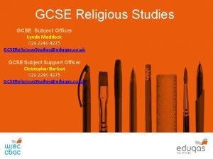 GCSE Religious Studies GCSE Subject Officer Lynda Maddock