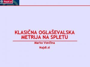 KLASINA OGLAEVALSKA METRIJA NA SPLETU Marko Vonina Najdi