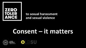 to sexual harassment and sexual violence Consent it